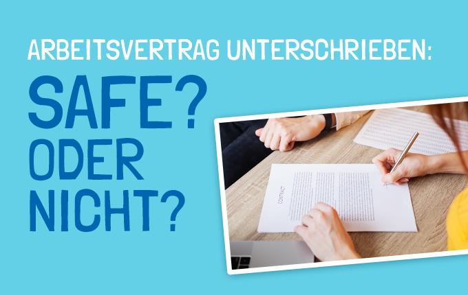 Arbeitsvertrag unterschrieben: Safe oder nicht?