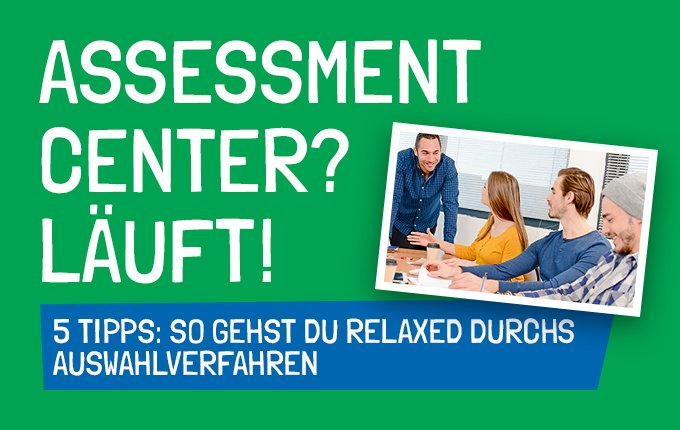 Tipps fürs Assessment Center